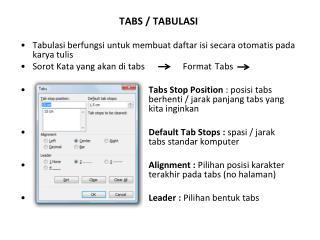 TABS / TABULASI Tabulasi berfungsi untuk membuat daftar  isi secara otomatis pada karya tulis