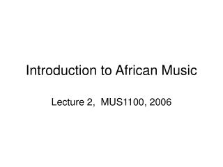 Introduction to African Music