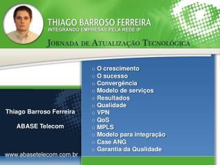 O crescimento  O sucesso  Convergência  Modelo de serviços  Resultados  Qualidade  VPN  QoS  MPLS