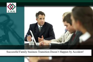 Successful Family business Transition Doesn't Happen by Accident!