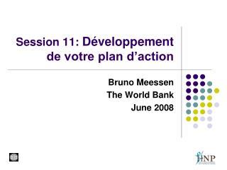 Session 11:  Développement de votre plan d'action