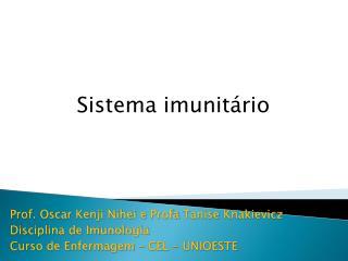 Prof. Oscar  Kenji Nihei  e  Profa  Tanise  Knakievicz Disciplina de Imunologia