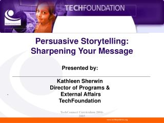 Persuasive Storytelling: Sharpening Your Message
