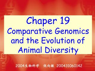 Chaper 19 Comparative Genomics and the Evolution of Animal Diversity