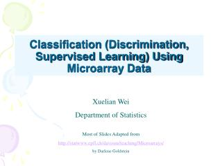 Classification (Discrimination, Supervised Learning) Using Microarray Data