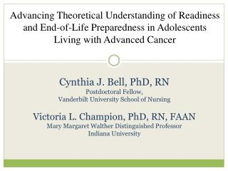 Cynthia J. Bell, PhD,  RN Postdoctoral Fellow,  Vanderbilt University School of Nursing