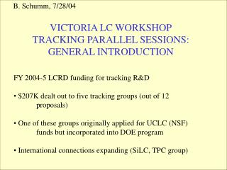 VICTORIA LC WORKSHOP TRACKING PARALLEL SESSIONS: GENERAL INTRODUCTION