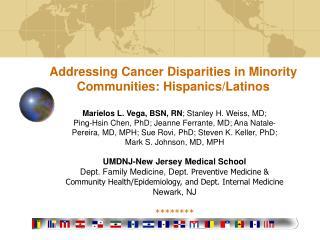 Addressing Cancer Disparities in Minority Communities: Hispanics/Latinos