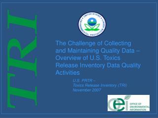 U.S. PRTR –  Toxics Release Inventory (TRI)  November 2007