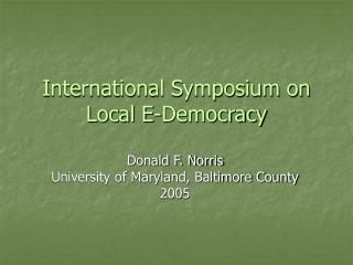 International Symposium on Local E-Democracy