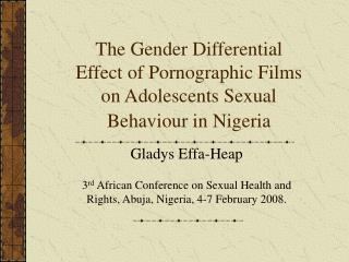 The Gender Differential Effect of Pornographic Films on Adolescents Sexual Behaviour in Nigeria