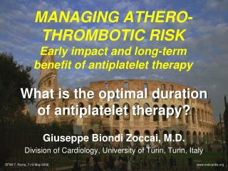MANAGING ATHERO-THROMBOTIC RISK  Early impact and long-term  benefit of antiplatelet therapy