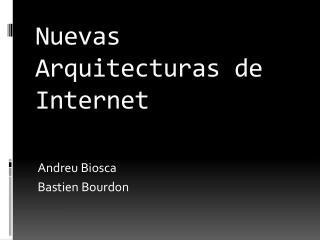 Nuevas Arquitecturas de Internet