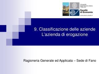 9. Classificazione delle aziende L�azienda di erogazione