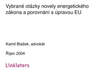 Vybran é otázky novely energetického zákona a porovnání s úpravou EU