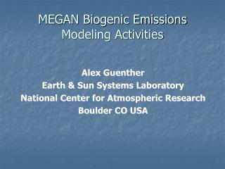 MEGAN Biogenic Emissions Modeling Activities