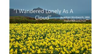 """I Wandered Lonely As A Cloud"""
