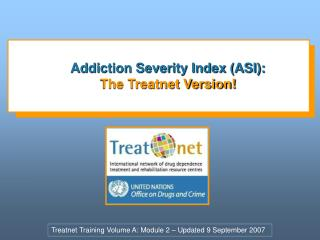 Addiction Severity Index (ASI): The Treatnet Version!