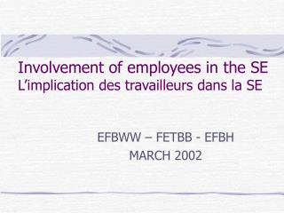 Involvement of employees in the SE L'implication des travailleurs dans la SE