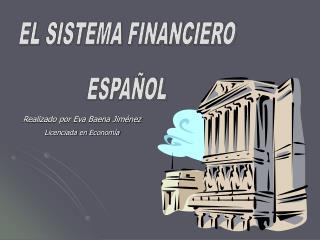 EL SISTEMA FINANCIERO ESPA�OL