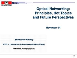 Optical Networking: Principles, Hot Topics and Future Perspectives November 24