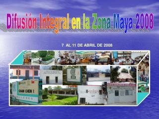 Difusi n Integral en la Zona Maya 2008
