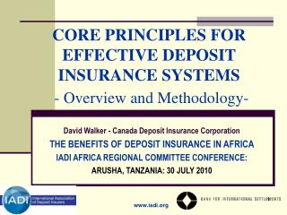 CORE PRINCIPLES FOR EFFECTIVE DEPOSIT INSURANCE SYSTEMS  - Overview and Methodology-