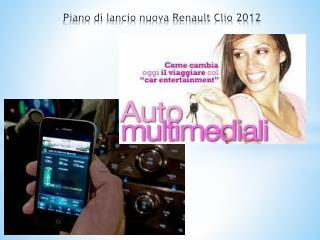 Piano di lancio nuova Renault Clio 2012