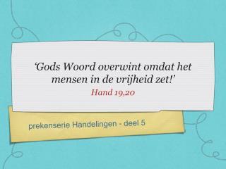 'Gods Woord overwint omdat het mensen in de vrijheid zet!'