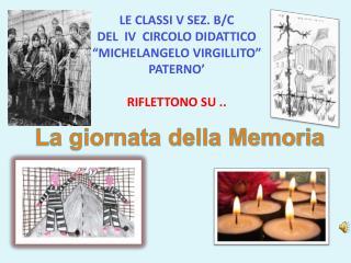 """LE CLASSI V  SEZ . B/C  DEL  IV   CIRCOLO DIDATTICO  """"MICHELANGELO VIRGILLITO"""" PATERNO'"""
