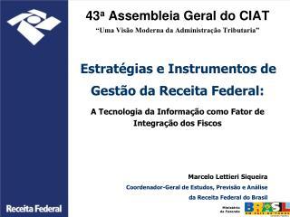 Marcelo Lettieri Siqueira Coordenador-Geral de Estudos, Previsão e Análise