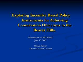 Presentation to BHI Board June 13, 2007 Marian Weber Alberta Research Council