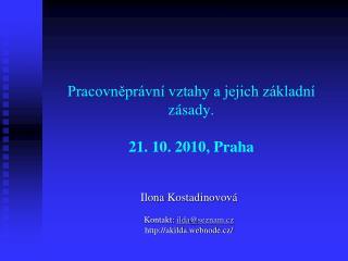 Pracovněprávní vztahy a jejich základní zásady.  21. 10. 2010, Praha