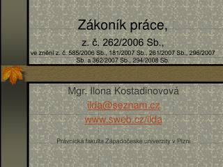 Mgr. Ilona Kostadinovová ilda@seznam.cz sweb.cz/ilda