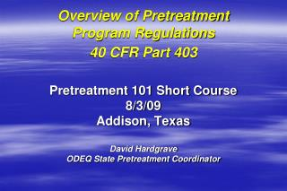 Overview of Pretreatment Program Regulations 40 CFR Part 403