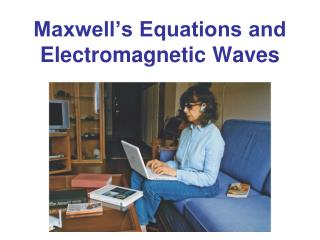 Maxwell�s Equations and Electromagnetic Waves