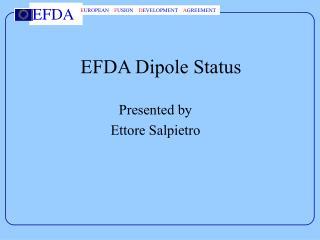 EFDA Dipole Status