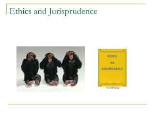 Ethics and Jurisprudence