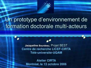 Un prototype d'environnement de formation doctorale multi-acteurs