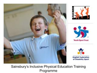 Sainsbury�s Inclusive Physical Education Training Programme