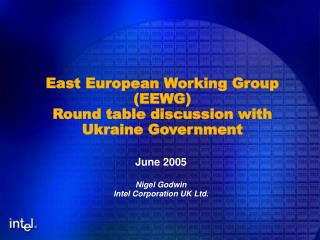 East European Working Group (EEWG) Round table discussion with Ukraine Government