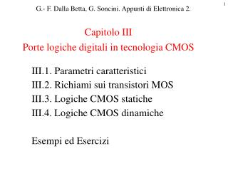 I I I.1. Parametri caratteristici  I I I.2.  Richiami sui t ransistori  MOS