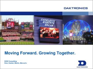 Moving Forward. Growing Together. DOW Consulting Dow,  Kasten , Martin,  Mercurio