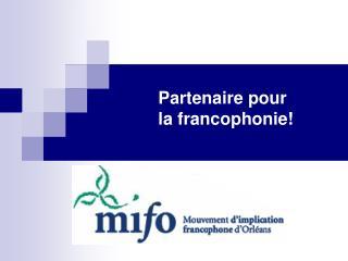 Partenaire pour  la francophonie