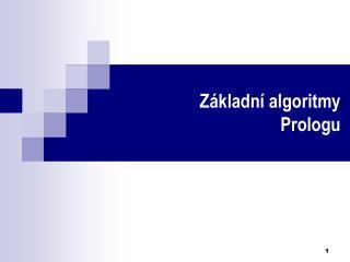 Z ákladní algoritmy  Prologu