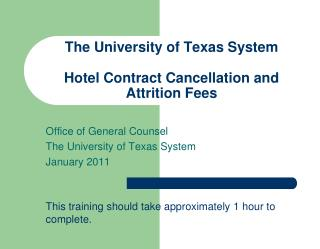 The University of Texas System  Hotel Contract Cancellation and Attrition Fees
