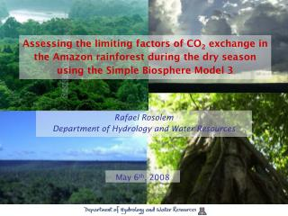Rafael Rosolem  Department of Hydrology and Water Resources