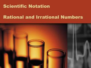 Scientific Notation Rational and Irrational Numbers