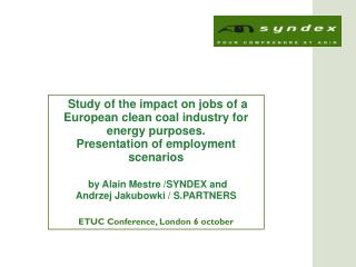 Study of the impact on jobs of a European clean coal industry for energy purposes.