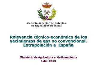Relevancia técnico-económica de los yacimientos de gas no  convencional. Extrapolación a España